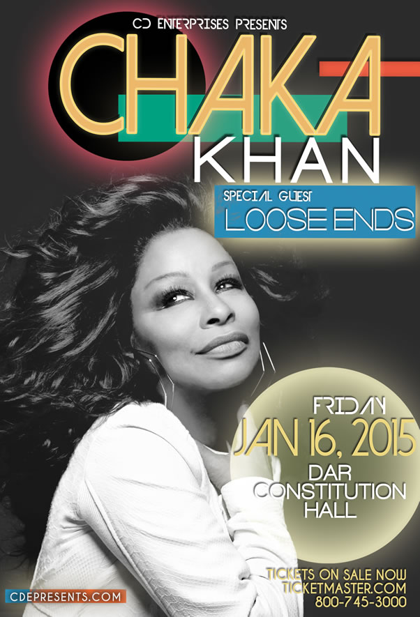 CHAKA KHAN Live in concert at DAR Constitution Hall w/ Special Guest: LOOSE ENDS - Washington D.C. - Friday January 16, 2015