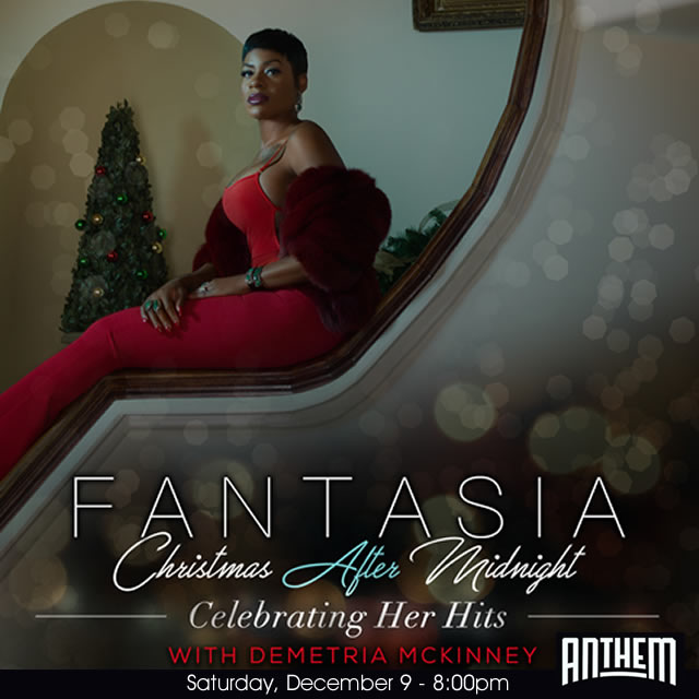 FANTASIA - Performing Live at The ANTHEM with special guest Demetria McKinney - Saturday, December 9th, 8:00pm